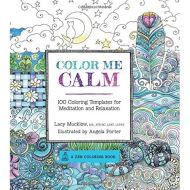 COLOR ME CALM COLOURING by Lacy Mucklow (Author), Angela Porter (Illustrator)