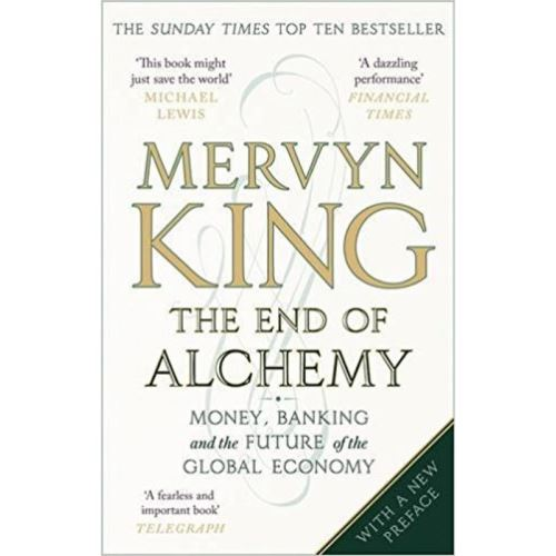END OF ALCHEMY: MONEY, BANKING & THE FUTURE