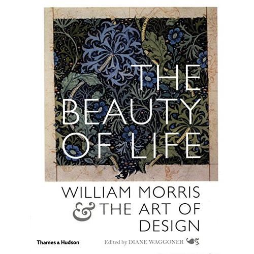 BEAUTY OF LIFE- WILLIAM MORRIS & THE ART