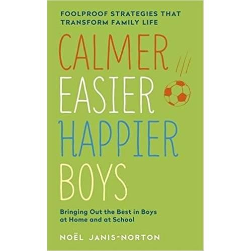 Calmer, Easier, Happier Boys: The revolutionary programme that transforms family life