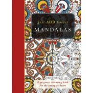 JUST ADD COLOUR - MANDALAS COLOURING