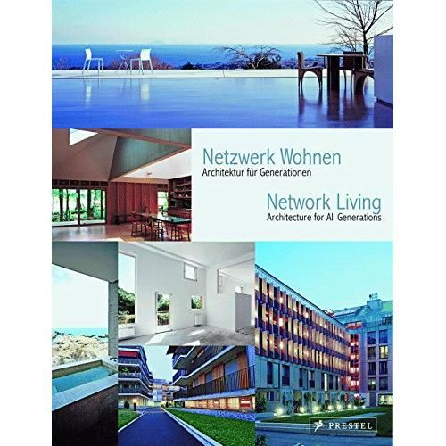 NETWORK LIVING: ARCHITECTURE FOR ALL GENERATIONS