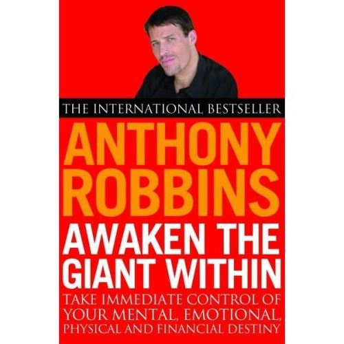 Awaken The Giant Within By: Anthony Robbins