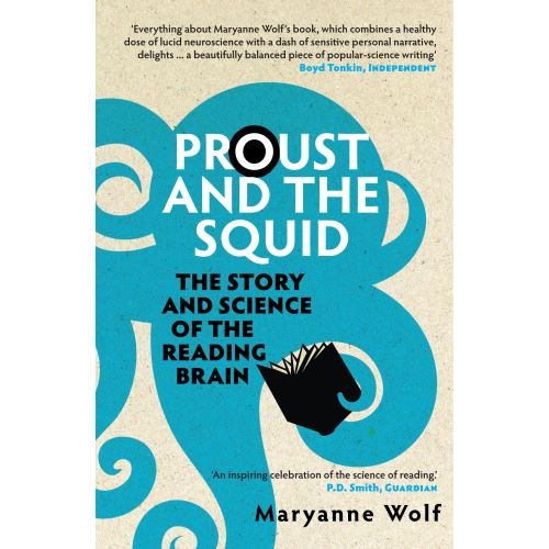 Proust and the Squid: The Story and Science of the Reading Brainby Maryanne Wolf