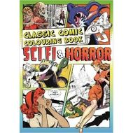 Classic Comic Colouring Book: Sci-fi and Horror
