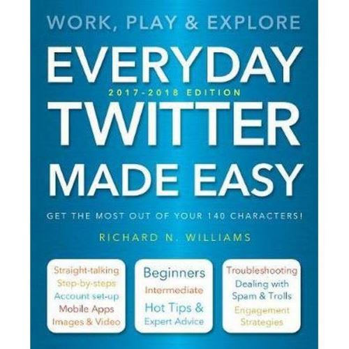 EVERYDAY TWITTER MADE EASY (UPDATED)
