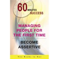 60 MINUTES SUCCESS: MANAGING PEOPLE FOR THE FIRST TIME