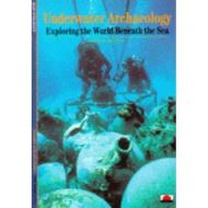 Underwater Archaeology: Exploring the World Beaneath the Sea