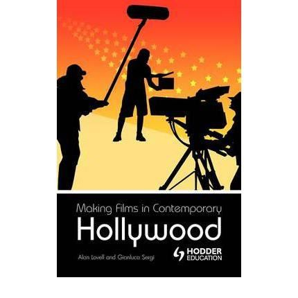 MAKING FILMS IN CONTEMORARY HOLLYWOOD