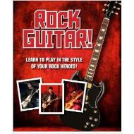 Rock Guitar! Learn to Play in the Style of your Rock Heroes!