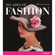 DECADES OF FASHION (1900 TO THE PRESENT)