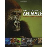 Encyclopedia of Animals - A Family Refernece Guide