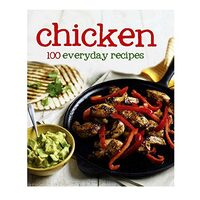 CHICKEN - 100 Everyday Recipes