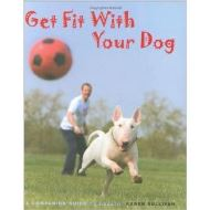 GET FIT WITH YOUR DOG (A Companion Guide to Health)