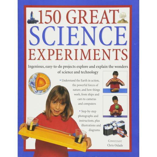 150 GREAT SCIENCE EXPERIMENTS  ( hobbies)