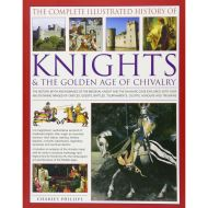 THE COMPLETE ILLUSTATED HISTORY OF KNIGHTS (hobbies)