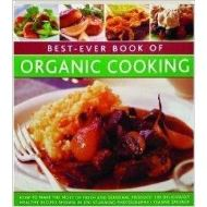 BEST EVER BOOK OF ORGANIC COOKING