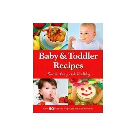 Baby& Toddler Recipes -Quick, Easy and Healthy