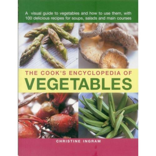 The Cook's Encyclopedia of Vegetables