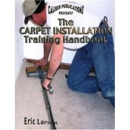 THE CARPET INSTALLATIONS TRAINING  HANDBOOK