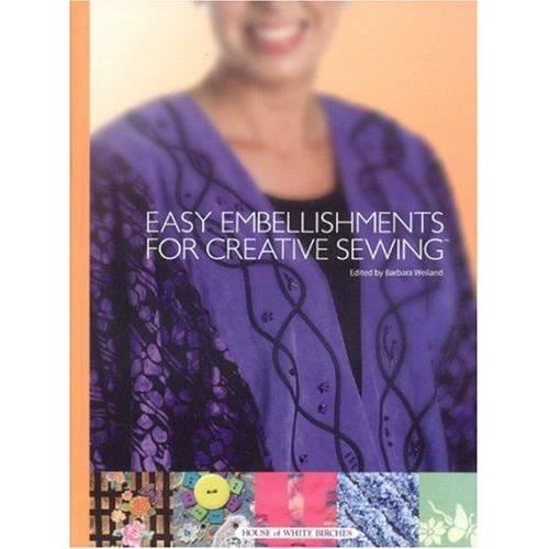Easy Embellishments For Creative Sewing imagine