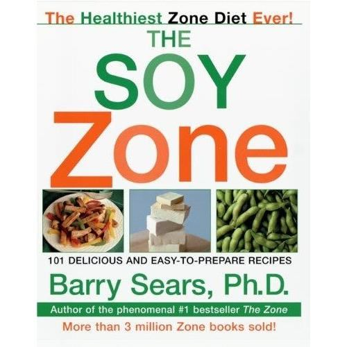 THE SOY ZONE 101 DELICIOUS RECIPES