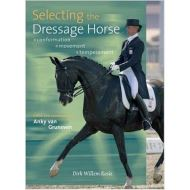 Selecting the Dressage Horse: Conformation, Movement & Temperament