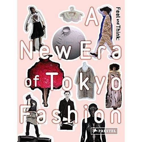 FEEL AND THINK: A New Era of Tokyo Fashion