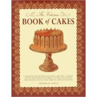 The Victorian Book of Cakes: Treasury of Recipes, techniques and decorations from the golden age of cake-making: a classic Victorian book reissued for the modern reader