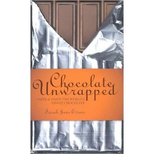 Chocolate Unwrapped: Taste & Enjoy the World's Finest Chocolate