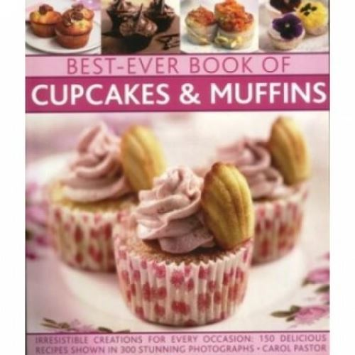 BEST EVER BOOK OF CUPCAKES & MUFFINS