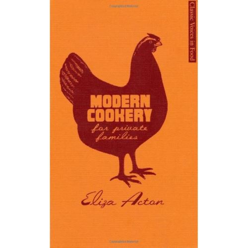 Modern Cookery for Private Families (Classic Voices in Food)