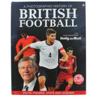 A PHOTOGRAPHIC HISTORY OF BRITISH FOOTBALL