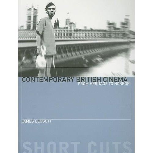 Contemporary British Cinema: From Heritage to Horror