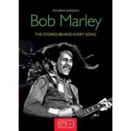 BOB MARLEY: THE STORIES BEHIND EVERY SONG