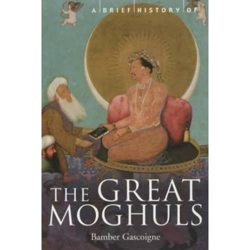 BRIEF HISTORY OF MOGHULS
