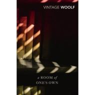 WOOLF: A ROOM OF ONE'S OWN (VINTAGE CLASSICS)