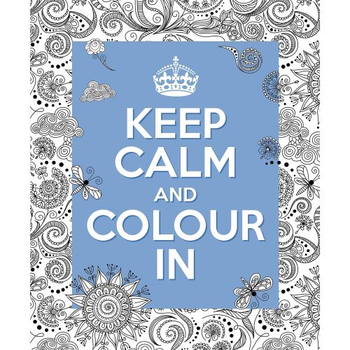 KEEP CALM AND COLOUR IN