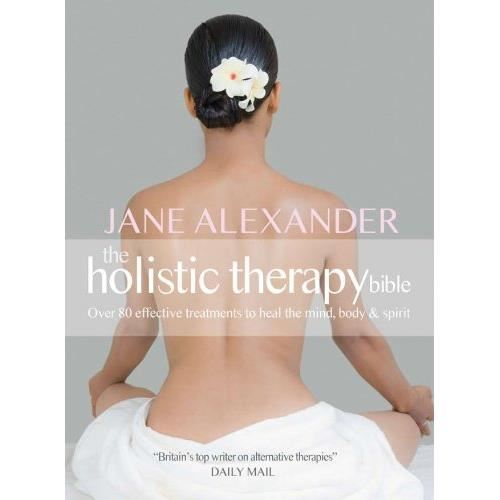 The Holistic Therapy Bible