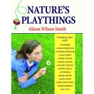 Nature's Playthings Hardcover – April 1, 2008 by Alison Wilson Smith