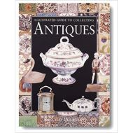 ILLUSTRATED  GUIDE COLLECTING ANTIQUES