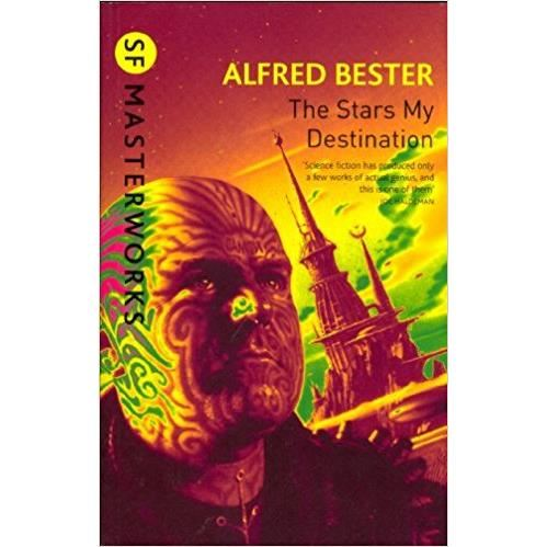 SF MASTERWORKS: STARS MY DESTINATION BY ALFRED BESTER