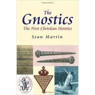 The Gnostics: The First Christian Heretics (Pocket Essential series) BY Sean Martin