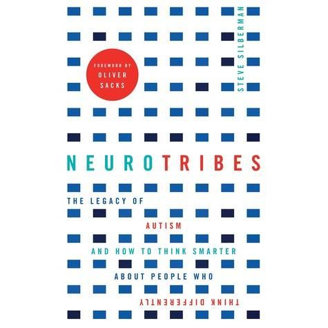 NeuroTribes : The Legacy of Autism and How to Think Smarter About People Who Think Differently