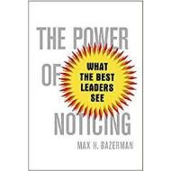 THE POWER OF NOTICING by Max Bazerman