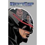 ROBOCOP: THE HUMAN ELEMENT BY JOE HARRIS