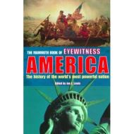 THE MAMMOTH BOOK OF EYEWITNESS AMERICA: THE HISTORY OF THE WORLD`S MOST POWERFUL NATION