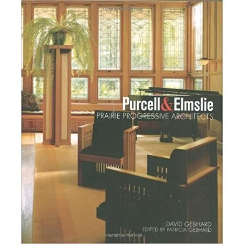 PURCELL & ELMSLIE (ARCHITECTURE) BY by David Gebhard , Patricia Gebhard