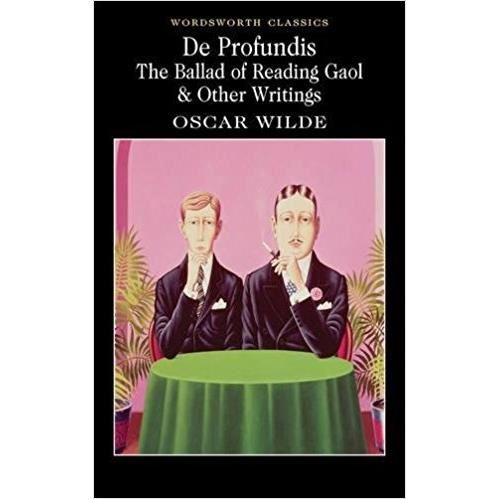 De Profundis: The Ballad of Reading Gaol and Other Writings by Oscar Wilde