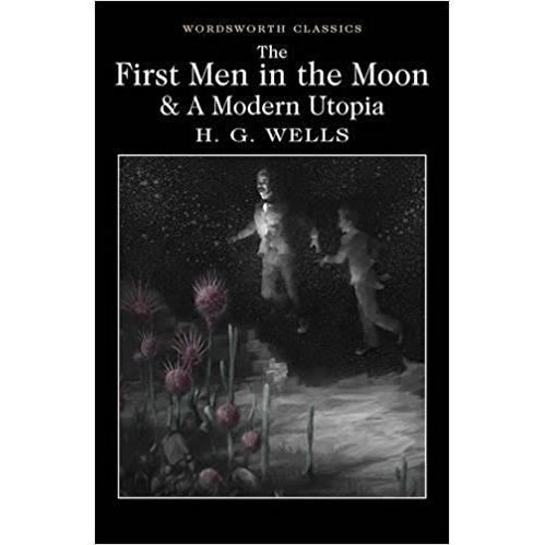 FIRST MEN IN MOON by H G Wells